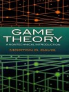Game Theory: A Nontechnical Introduction (Dover Books on Mathematics) - Morton D. Davis