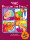 Who Brought the Bread?: A Bible Mystery - Bob Hartman, Diane Stortz