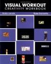 Visual Workout: Creativity Workbook (Design Concepts) - Robin Landa, Rose Gonnella