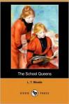 The School Queens - L.T. Meade