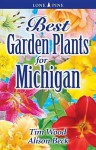 Best Garden Plants for Michigan - Tim Wood, Alison Beck