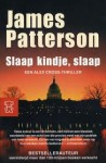 Slaap kindje, slaap - James Patterson, Jean Schalekamp