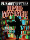Devil May Care (MP3 Book) - Elizabeth Peters, Grace Conlin
