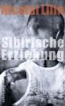 Sibirische Erziehung (suhrkamp taschenbuch) (German Edition) - Nicolai Lilin, Peter Klöss