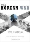 The Korean War (Audio) - Max Hastings, Frederick Davidson