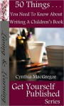 50 Things You Need To Know About Writing Children's Books - Cynthia MacGregor
