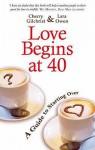 Love Begins at 40 - Cherry Gilchrist, Lara Owen