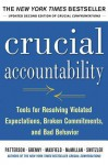 Crucial Accountability: Tools for Resolving Violated Expectations, Broken Commitments, and Bad Behavior, Second Edition (HC) - Kerry Patterson, Joseph Grenny, Ron McMillan, Al Switzler, David Maxfield