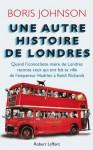Une autre histoire de Londres (French Edition) - Boris Johnson, Michel Fauré