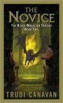 The Novice (Black Magician Trilogy, #2) - Trudi Canavan