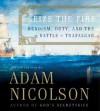 Seize the Fire: Heroism, Duty, and the Battle of Trafalgar - Adam Nicolson