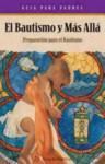 El Bautismo y Mas Alla: Preparacion Para el Bautismo - Kathy Coffey
