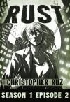 Rust: Season 1, Episode 2 - Christopher Ruz