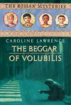 The Beggar of Volubilis - Caroline Lawrence