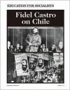 Fidel Castro on Chile - Fidel Castro, Elizabeth Stone