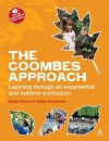 Coombes Approach: Learning through an experiential and outdoor curriculum - Susan Humphries, Susan Rowe