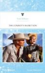 Mills & Boon : The Cowboy's Secret Son (The Teagues of Texas) - Trish Milburn