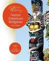 Native American Religions - Paula R. Hartz, Joanne O'Brien, Martin Palmer