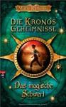 Die Kronos Geheimnisse - Das magische Schwert - Marie Rutkoski, Gerold Anrich