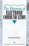 The Elements of Electronic Communication - Heidi Schultz, William A. Covino
