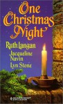 One Christmas Night - Ruth Langan, Lyn Stone, Jacqueline Navin
