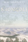MONGOLS: From Genghis Khan To Tamerlane - W.B. Bartlett