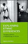 Explaining Ethnic Differences: Changing Patterns of Disadvantage in Britain - David Mason