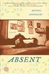 Absent: A Novel - Betool Khedairi, بتول الخضيري