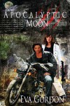 Apocalyptic Moon - Eva Gordon