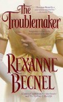 The Troublemaker - Rexanne Becnel