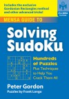 Mensa Guide to Solving Sudoku: Hundreds of Puzzles Plus Techniques to Help You Crack Them All - Peter Gordon, Frank Longo
