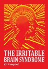 The Irritable Brain Syndrome - KIT CAMPBELL