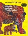 Baby Bear, Baby Bear, What Do You See? - Bill Martin Jr., Eric Carle