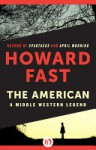 The American - Howard Fast