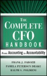 The Complete CFO Handbook: From Accounting to Accountability - Frank J. Fabozzi, Ralph S. Polimeni