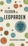 Die Flecken des Leoparden: Oder Wer kann schon aus seiner Haut (German Edition) - Kristopher Jansma