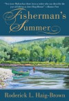 Fisherman's Summer - Roderick L. Haig-Brown