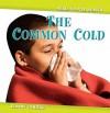 The Common Cold the Common Cold - Elaine Landau