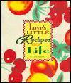 Love's Little Recipe Book for Life - Linda Evans Shepherd