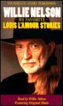 Willie Nelson My Favorite Louis L'Amour Stories - Louis L'Amour, Willie Nelson