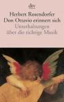 Don Ottavio erinnert sich. Unterhaltungen über die richtige Musik - Herbert Rosendorfer