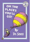 Oh, the Places You'll Go!. by Dr. Seuss - Dr. Seuss