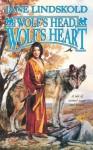 Wolf's Head, Wolf's Heart - Jane Lindskold