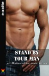 Stand By Your Man - a collection of gay erotic stories - J. Manx, Heidi Champa, Michael Bracken, Josephine Myles, Mary Borsellino