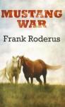 MUSTANG WAR (A Double D Western) - Frank Roderus