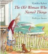 The Old Woman Who Named Things (Turtleback School & Library Binding Edition) - Cynthia Rylant, Kathryn Brown