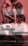 An Indecent Proposition - Stephanie Julian