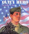 Quiet Hero: The Ira Hayes Story - S.D. Nelson