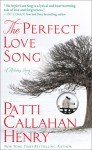 The Perfect Love Song - Patti Callahan Henry