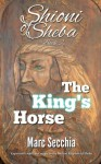 The King's Horse - Marc Secchia